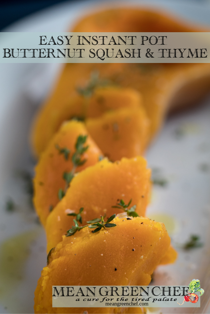 Instant Pot Butternut Squash and Thyme Recipe | Mean Green Chef #instantpot #instantpotrecipes #instantpotrecipeseasy #instantpotrecipeshealthy #butternutsquash #butternutsquashrecipes #butternutsquashinstantpot #foodphotography #foodstyling #meangreenchef #MGCKitchens